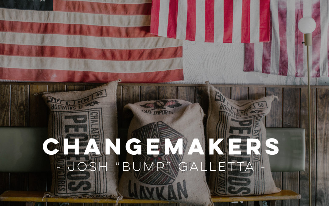 Patriot Changemakers – Bump Galletta